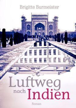 Luftweg nach Indien von Burmeister,  Brigitte