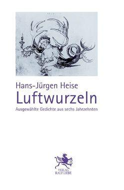 Luftwurzeln von Heise,  Hans-Jürgen