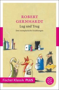 Lug und Trug von Gernhardt,  Robert