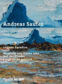 Lugano oder So schön wie dieses Jahr hat der Flieder lange nicht geblüht von Sauter,  Andreas