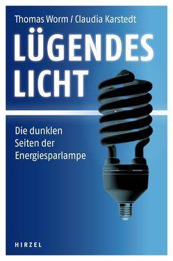 Lügendes Licht von Karstedt,  Claudia, Worm,  Thomas