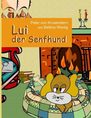 Lui der Senfhund von Krusenstern,  Peter von, Wiedig,  Bettina