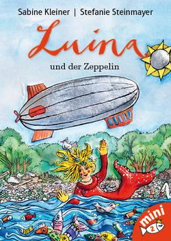 Luina und der Zeppelin von Kleiner,  Sabine, Steinmayer,  Stefanie