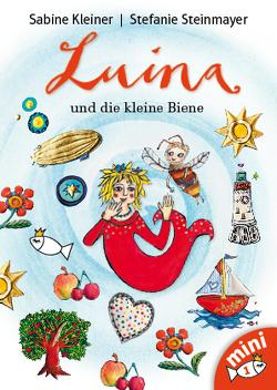 Luina und die kleine Biene von Kleiner,  Sabine, Steinmayer,  Stefanie