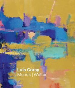 Luis Coray – Munds/Welten von Ardüser,  Erwin, Godel,  Arthur, Stutzer,  Beat