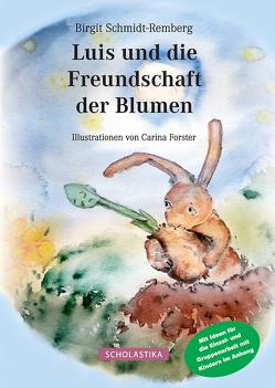 Luis und die Freundschaft der Blumen von Forster,  Carina, Schmidt-Remberg,  Birgit