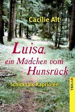 Luisa, ein Mädchen vom Hunsrück von Alt,  Cäcilie