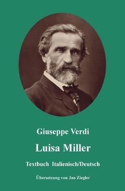 Luisa Miller: Italienisch/Deutsch von Verdi,  Giuseppe, Ziegler,  Jan
