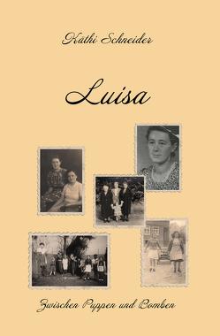 Luisa – Zwischen Puppen und Bomben von Schneider,  Käthi