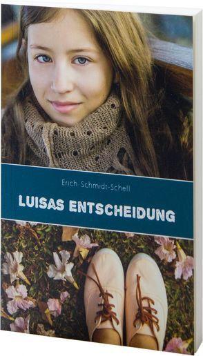 Luisas Entscheidung von Schmidt-Schell,  Erich