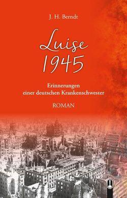 Luise 1945 von Berndt,  John H.