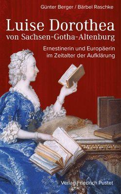 Luise Dorothea von Sachsen-Gotha-Altenburg von Berger,  Günter, Raschke,  Bärbel