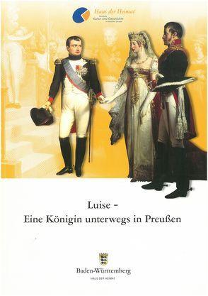 Luise – Eine Königin unterwegs in Preußen von Röder,  Annemarie