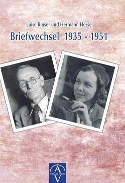 Luise Rinser und Hermann Hesse, Briefwechsel 1935-1951 von Rinser,  Luise