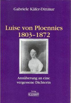 Luise von Ploennies 1803-1872 von Käfer-Dittmar,  Gabriele