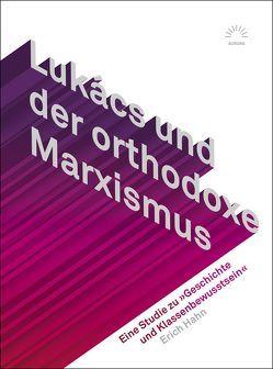 Lukács und der orthodoxe Marxismus von Hahn,  Erich