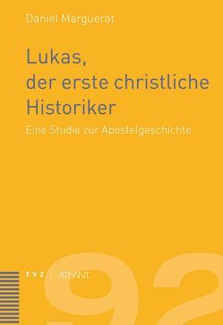 Lukas, der erste christliche Historiker von Fink,  Anne-Lise, Marguerat,  Daniel, Meienberger-Ruh,  Elisabeth