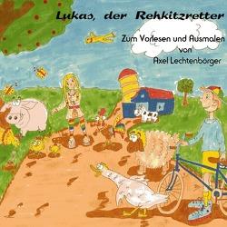 Lukas, der Rehkitzretter von Lechtenbörger,  Axel