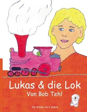 Lukas & die Lok von Braumüller,  Kurt, Tehl,  Bob