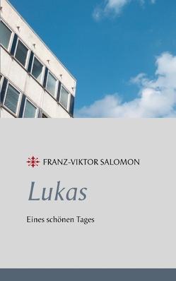 Lukas – Eines schönen Tages von Salomon,  Franz-Viktor