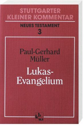 Lukas-Evangelium von Müller,  Paul G