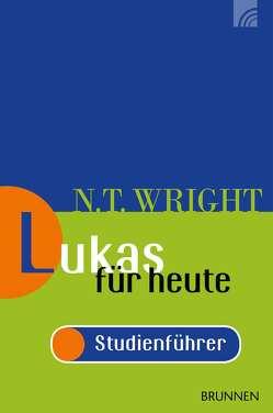 Lukas für heute – Studienführer von Wright,  Nicholas Thomas