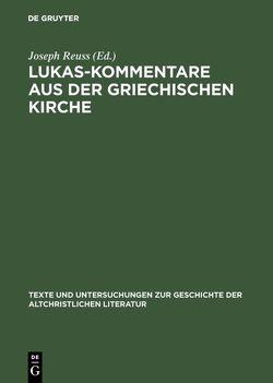 Lukas-Kommentare aus der griechischen Kirche von Reuss,  Joseph