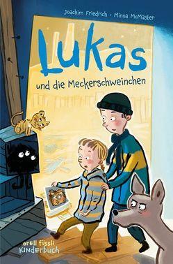 Lukas und die Meckerschweinchen von Friedrich,  Joachim, Henn,  Astrid, McMaster,  Minna