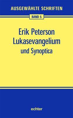 Lukasevangelium und Synoptica von Peterson,  Erik