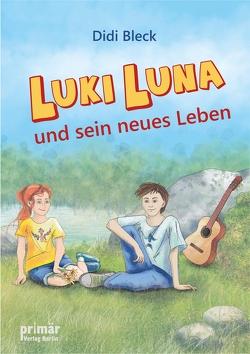 Luki Luna und sein neues Leben von Bleck,  Didi