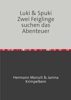 Luki & Spuki Zwei Feiglinge suchen das Abenteuer von Morsch,  Hermann