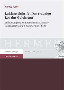 """Lukians Schrift """"Das traurige Los der Gelehrten"""" von Häfner,  Markus"""