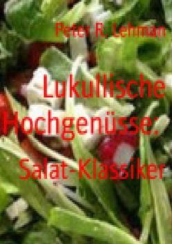 Lukullische Hochgenüsse: von Lehman,  Peter R.