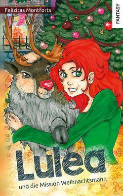 Lulea und die Mission Weihnachtsmann von Montforts,  Felizitas