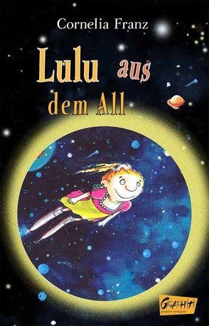Lulu aus dem All von Franz,  Cornelia