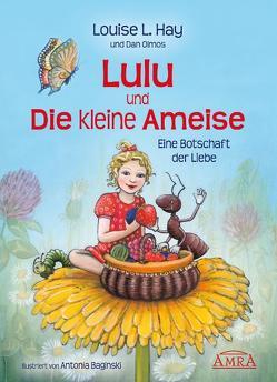 Lulu und die kleine Ameise. Eine Botschaft der Liebe von Baginski,  Antonia, Hay,  Louise L
