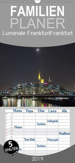Luminale Frankfurt – Familienplaner hoch (Wandkalender 2019 <strong>21 cm x 45 cm</strong> hoch) von Davorin Wagner,  Dr.