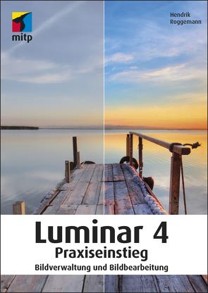 Luminar 4 Praxiseinstieg von Roggemann,  Hendrik