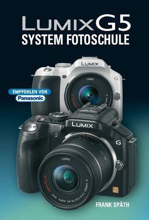 Lumix G5 von Spaeth,  Frank