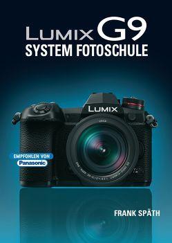 LUMIX G9 System Fotoschule von Spaeth,  Frank