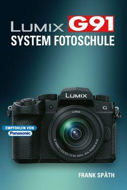 Lumix G91 System Fotoschule von Spaeth,  Frank