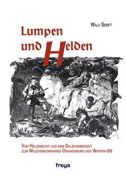 Lumpen und Helden von Senft,  Willi