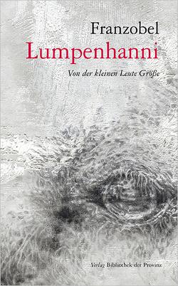 Lumpenhanni von Franzobel, Schnekenburger,  Ramona