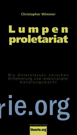 Lumpenproletariat von Wimmer,  Christopher
