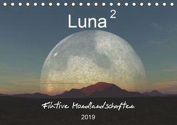 Luna 2 – Fiktive Mondlandschaften (Tischkalender 2019 DIN A5 quer) von Schilling und Michael Wlotzka,  Linda