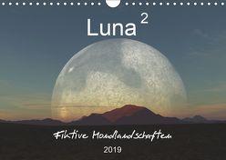 Luna 2 – Fiktive Mondlandschaften (Wandkalender 2019 DIN A4 quer) von Schilling und Michael Wlotzka,  Linda