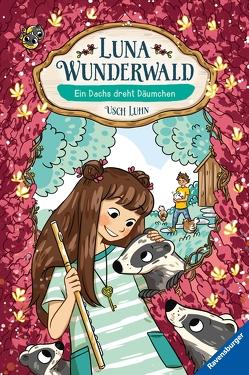 Luna Wunderwald, Band 6: Ein Dachs dreht Dräumchen von Brenner,  Lisa, Luhn,  Usch