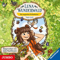 Luna Wunderwald. Ein magisches Rotkehlchen von Luhn,  Usch, Nachtmann,  Julia