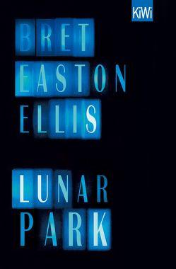Lunar Park von Drechsler,  Clara, Ellis,  Bret Easton, Hellmann,  Harald