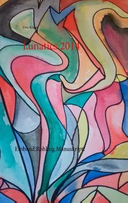 Lunatics 2014 von Kraus,  Uwe